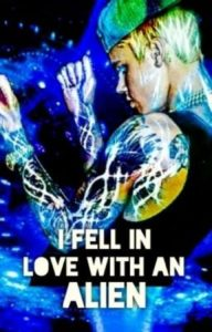 I fell in love with a Alien